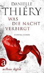 Was die Nacht verbirgt: Kriminalroman (Kommissarin Edwige Marion 1)