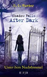Shadow Falls - After Dark: Unter dem Nachthimmel