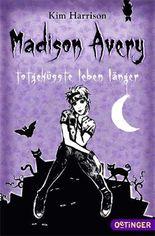 Madison Avery - Totgeküsste leben länger