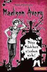 Madison Avery - Böse Mädchen sterben nicht