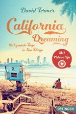 California Dreaming - 100 geniale Tage in San Diego