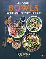 Vegetarische Bowls - Schüsseln zum Glück