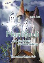 Huxlifuxli: und der Schatz der Schauerburg