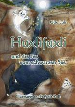 Huxlifuxli und die Fee vom schwarzen See
