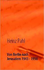 Von Berlin nach Jerusalem 1943 - 1950