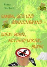 Samba, Sex und Sonnenbrand - oder: Burn, motherfucker, burn!