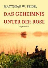 Das Geheimnis unter der Rose