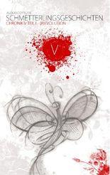 Schmetterlingsgeschichten - The White Edition: Chronik V - (R)Evolution