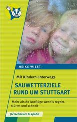 Mit Kindern unterwegs – Sauwetterziele rund um Stuttgart