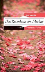 Das Rosenhaus am Merkur: Roman