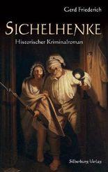 Sichelhenke: Historischer Kriminalroman