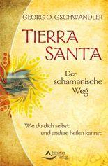 Tierra Santa - Der schamanische Weg