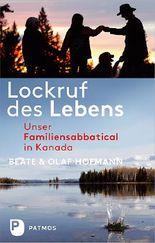 Lockruf des Lebens: Unser Familiensabbatical in Kanada