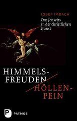 Himmelsfreuden - Höllenpein: Das Jenseits in der christlichen Kunst