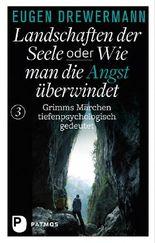 Drewermann, Landschaften der Seele / Drewermann, Landschaften der Seele oder: Wie man die Angst überwindet