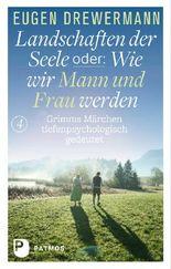 Drewermann, Landschaften der Seele / Drewermann, Landschaften der Seele oder: Wie wir Mann und Frau werden