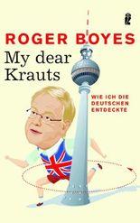 My dear Krauts: Wie ich die Deutschen entdeckte