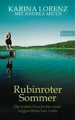 Rubinroter Sommer: Die wahre Geschichte einer ungewöhnlichen Liebe