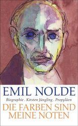 Emil Nolde: Die Farben sind meine Noten