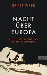 Nacht über Europa: Kulturgeschichte des Ersten Weltkriegs