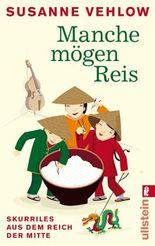 Manche mögen Reis: Skurriles aus dem Reich der Mitte