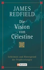 Die Vision von Celestine: Geheimnis und Hintergrund der Prophezeiungen