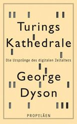 Turings Kathedrale: Die Ursprünge des digitalen Zeitalters