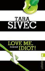 Love Me, Idiot!: Roman (Chocolate Lovers 3)