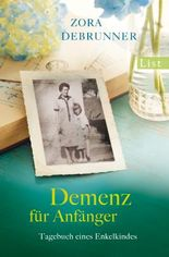 Demenz für Anfänger: Tagebuch eines Enkelkindes