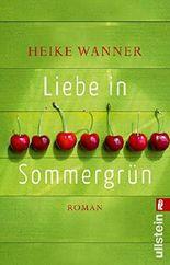 Liebe in Sommergrün: Roman