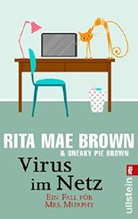 Virus im Netz: Ein Fall für Mrs. Murphy (Ein Mrs.-Murphy-Krimi 4)