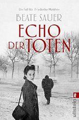 Echo der Toten. Ein Fall für Friederike Matthée: Kriminalroman