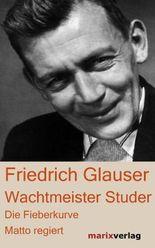 Wachtmeister Studer: Die Fieberkurve. Matto regiert