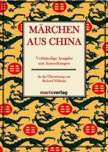 Märchen aus China: Vollständige Ausgabe mit Anmerkungen In der Übersetzung von Richard Wilhelm