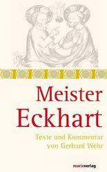 Meister Eckhart: Texte und Kommentar von Gerhard Wehr