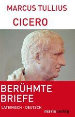 Berühmte Briefe in Auswahl: Lateinisch-Deutsch