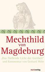 """Mechthild von Magdeburg: """"Das fließende Licht der Gottheit"""" und Kommentar von Gerhard Wehr"""