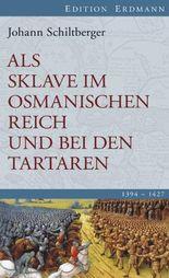 Als Sklave im Osmanischen Reich und bei den Tartaren: 1394-1427. Edition Erdmann