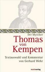 Thomas von Kempen: Nachfolge Christi. Textauswahl und Kommentar von Gerhard Wehr