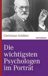 Die wichtigsten Psychologen im Porträt (marixwissen)