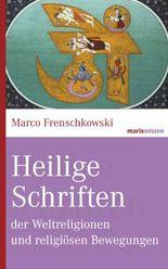Heilige Schriften der Weltreligionen und religiösen Bewegungen (marixwissen)