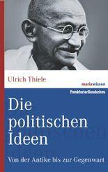 Die politischen Ideen: Von der Antike bis zur Gegenwart (marixwissen)