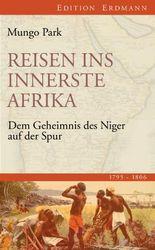 Reisen ins innerste Afrika: Dem Geheimnis des Niger auf der Spur (1795-1806)