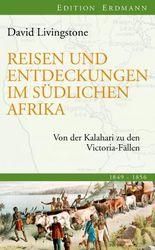 Reisen und Entdeckungen im südlichen Afrika: Von der Kalahari zu den Victoria-Fällen