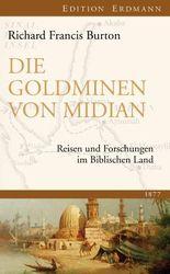 Die Goldminen von Midian: Reisen und Forschungen im Biblischen Land 1877