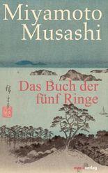 Das Buch der fünf Ringe: Aus dem Altjapanischen neu übersetzt von Timo Klemmer