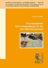 Praxisbasiertes Technologiedesign für die alternde Gesellschaft