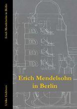 Erich Mendelsohn in Berlin