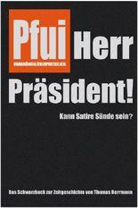 Pfui Herr Präsident!