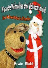 Was wäre Weihnachten ohne Weihnachtsmann?